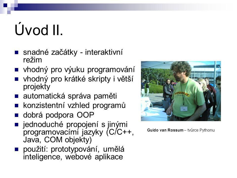 Používá se to.skriptování - např.