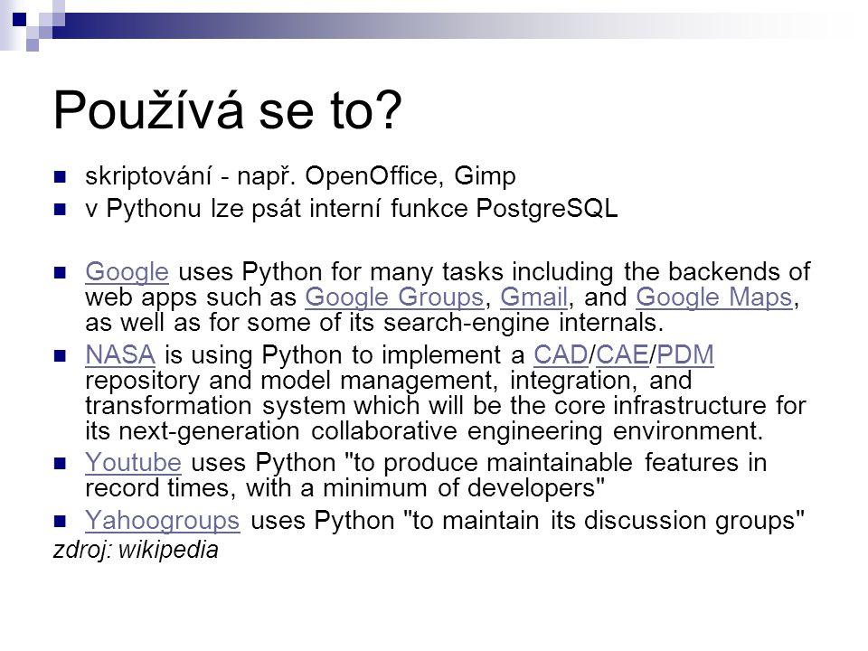 Kde se dozvědět více.http://www.python.org/ Python documentation (incl.