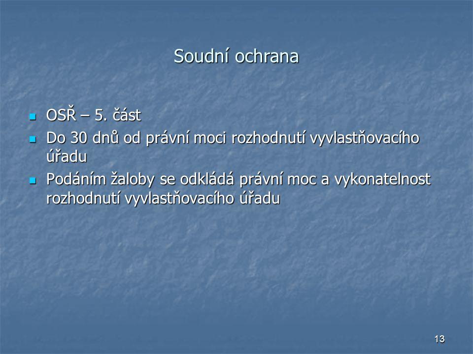 13 Soudní ochrana OSŘ – 5. část OSŘ – 5.