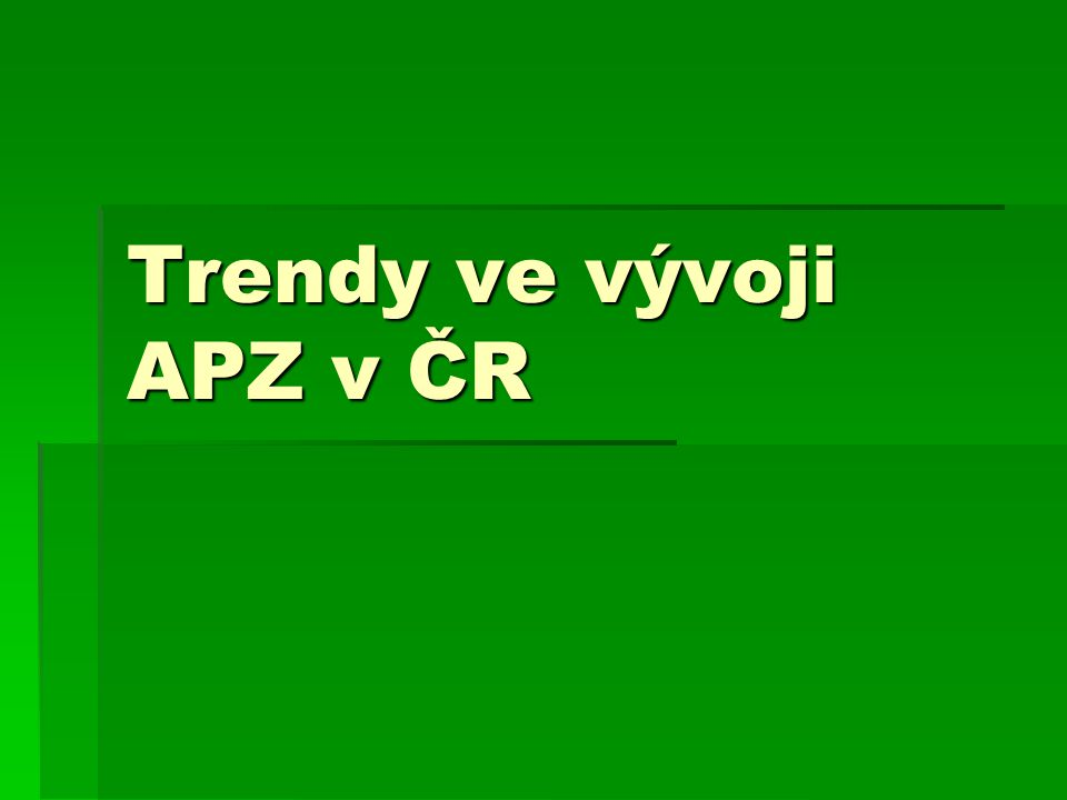 Trendy ve vývoji APZ v ČR