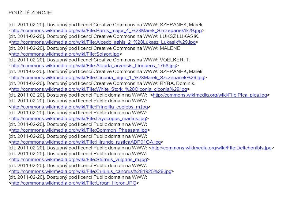 POUŽITÉ ZDROJE: [cit. 2011-02-20]. Dostupný pod licencí Creative Commons na WWW: SZEPANEK, Marek. http://commons.wikimedia.org/wiki/File:Parus_major_4