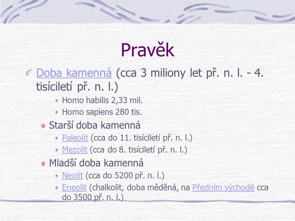 Pravěk Doba kamennáDoba kamenná (cca 3 miliony let př.