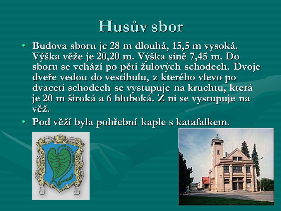 Husův sbor Budova sboru je 28 m dlouhá, 15,5 m vysoká.