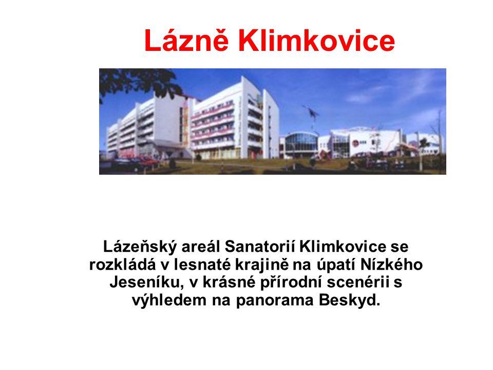 Lázně Klimkovice Lázeňský areál Sanatorií Klimkovice se rozkládá v lesnaté krajině na úpatí Nízkého Jeseníku, v krásné přírodní scenérii s výhledem na panorama Beskyd.