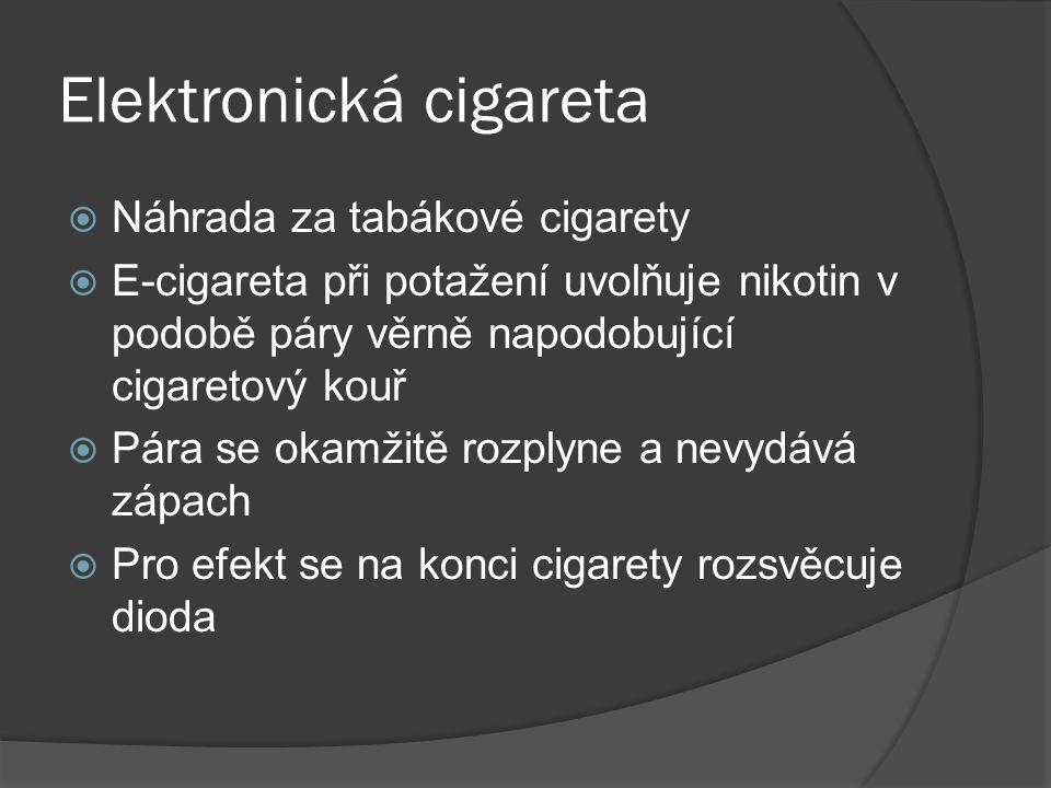 Elektronická cigareta  Náhrada za tabákové cigarety  E-cigareta při potažení uvolňuje nikotin v podobě páry věrně napodobující cigaretový kouř  Pára se okamžitě rozplyne a nevydává zápach  Pro efekt se na konci cigarety rozsvěcuje dioda