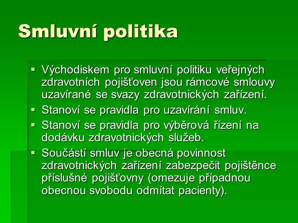Smluvní politika  Východiskem pro smluvní politiku veřejných zdravotních pojišťoven jsou rámcové smlouvy uzavírané se svazy zdravotnických zařízení.