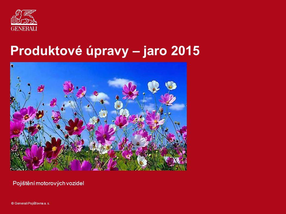 © Generali Pojišťovna a. s. Produktové úpravy – jaro 2015 Pojištění motorových vozidel