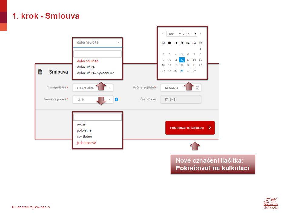 © Generali Pojišťovna a. s. 1. krok - Smlouva Nové označení tlačítka: Pokračovat na kalkulaci