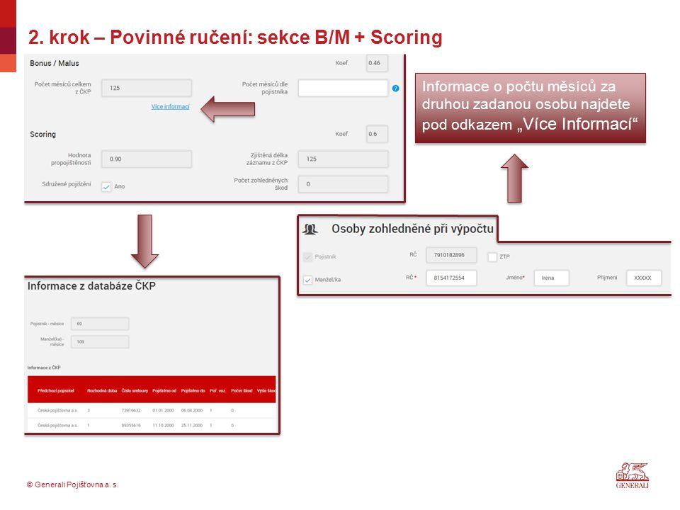 """© Generali Pojišťovna a. s. 2. krok – Povinné ručení: sekce B/M + Scoring Informace o počtu měsíců za druhou zadanou osobu najdete pod odkazem """"Více I"""