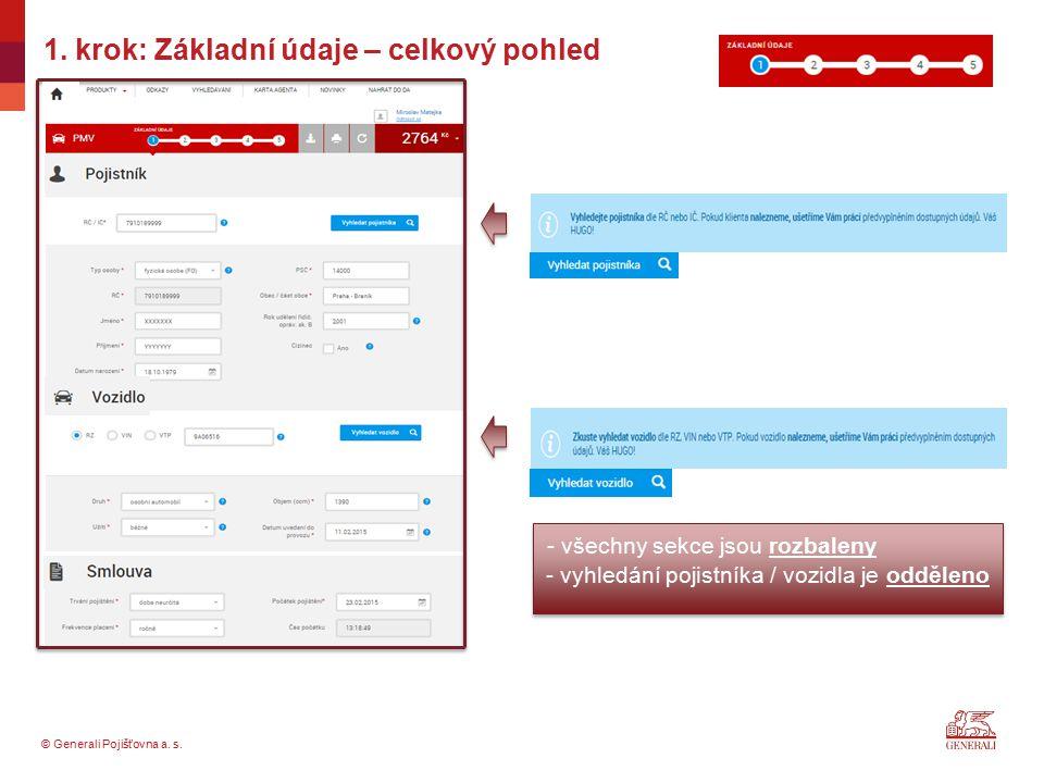 © Generali Pojišťovna a. s. 1. krok: Základní údaje – celkový pohled - všechny sekce jsou rozbaleny - vyhledání pojistníka / vozidla je odděleno
