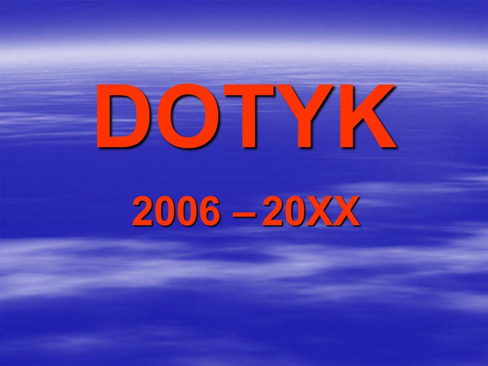 DOTYK 2006 – 20XX