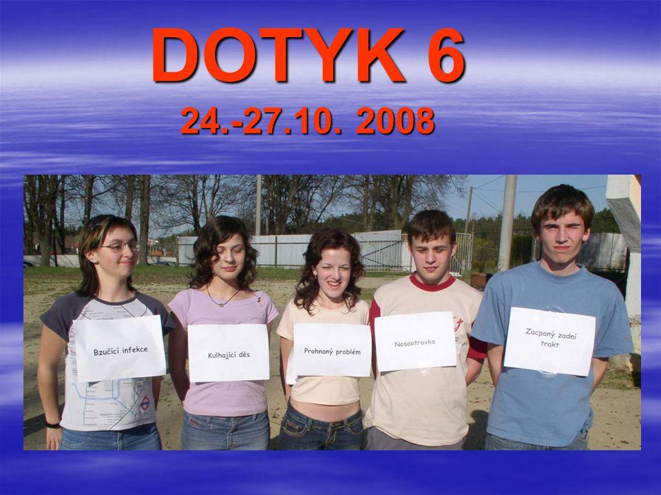DOTYK 6 24.-27.10. 2008