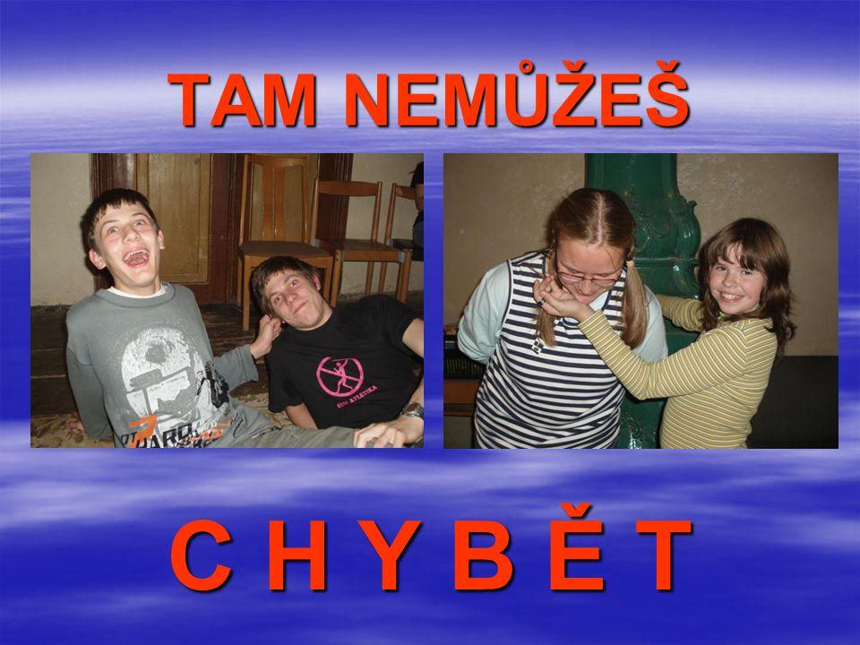 TAM NEMŮŽEŠ C H Y B Ě T