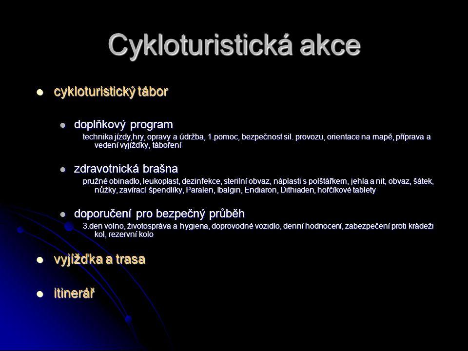 Cykloturistická akce cykloturistický tábor cykloturistický tábor doplňkový program technika jízdy,hry, opravy a údržba, 1.pomoc, bezpečnost sil. provo
