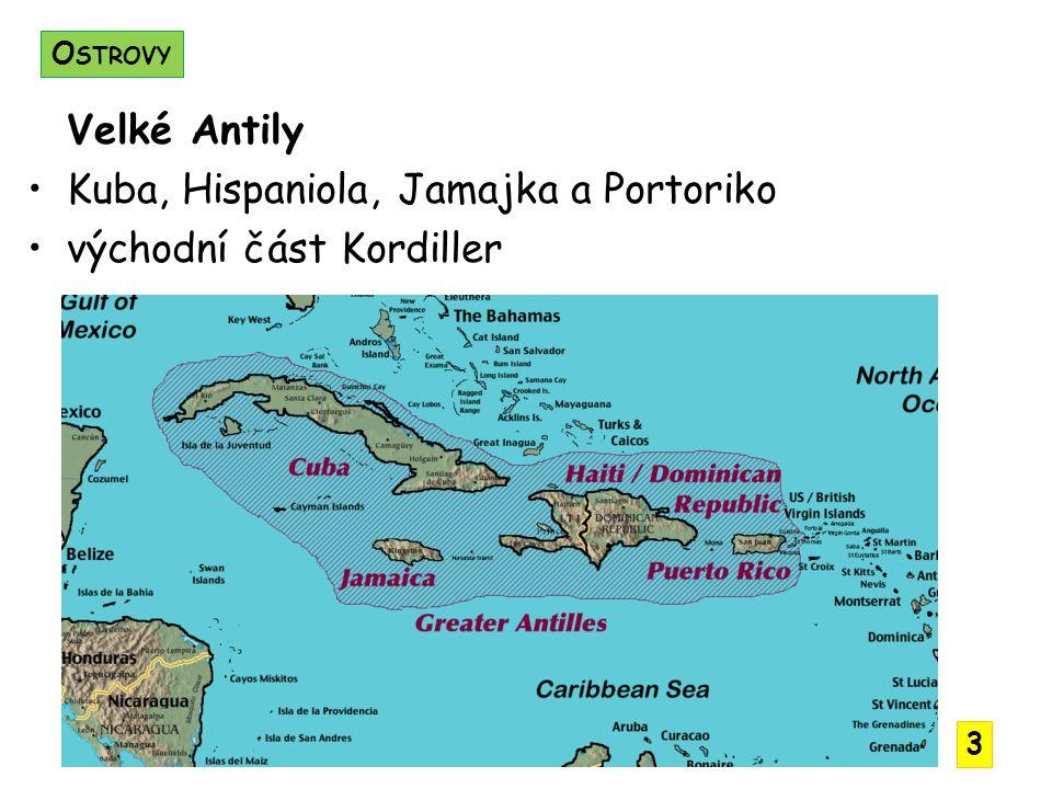 Velké Antily Kuba, Hispaniola, Jamajka a Portoriko východní část Kordiller O STROVY 3