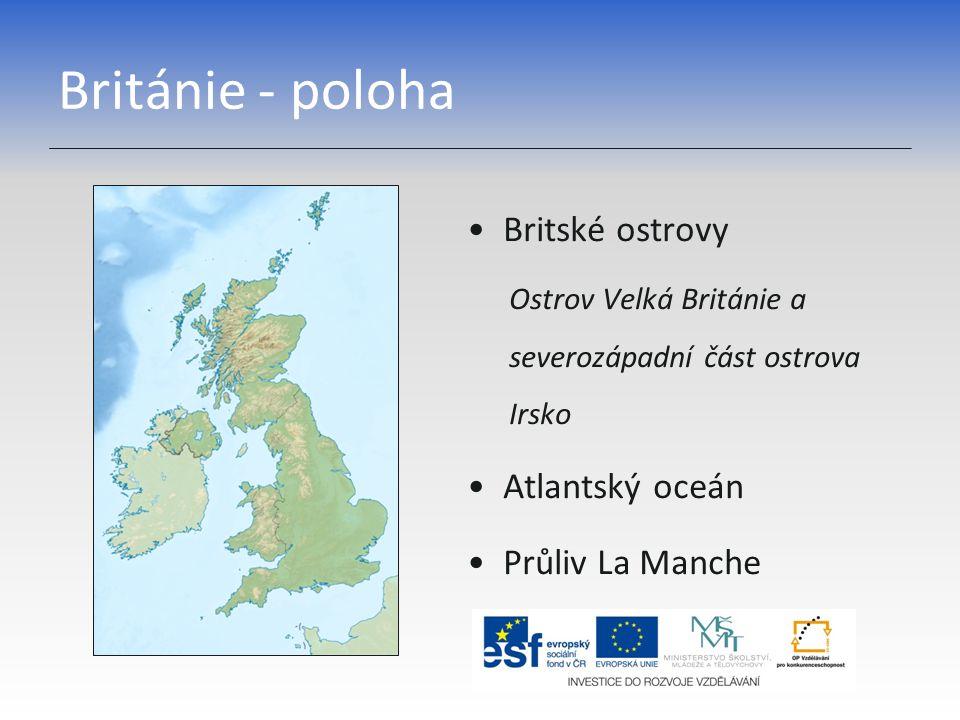Británie - poloha Britské ostrovy Ostrov Velká Británie a severozápadní část ostrova Irsko Atlantský oceán Průliv La Manche