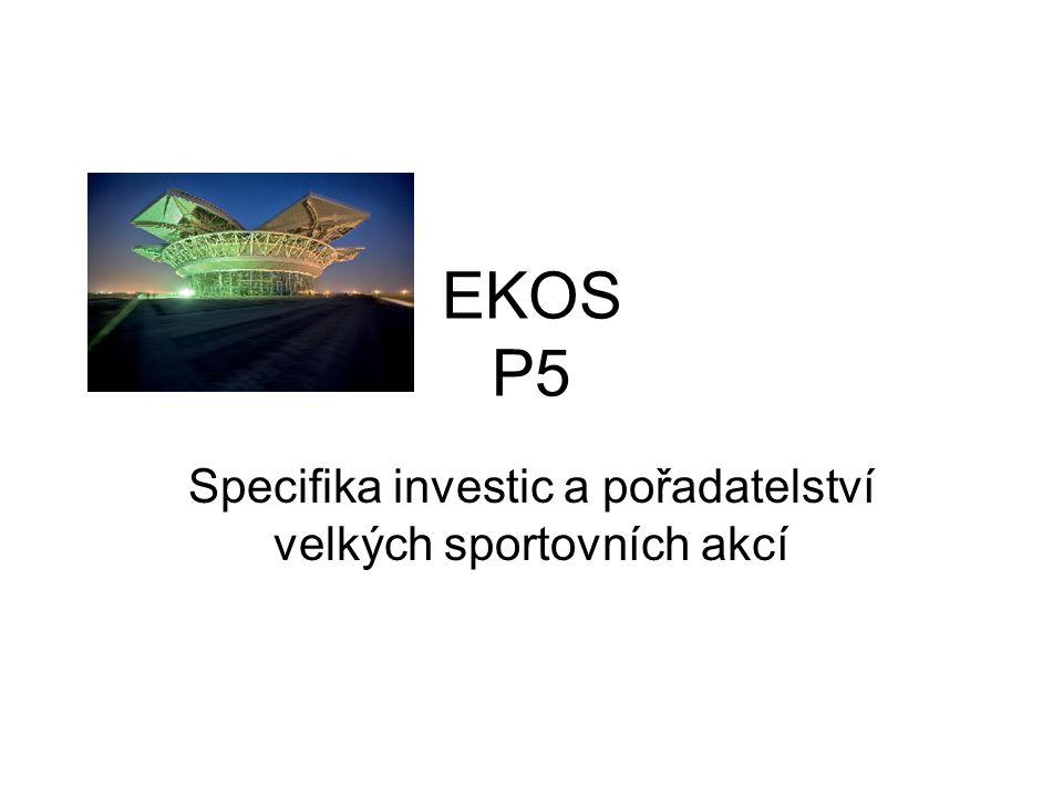EKOS P5 Specifika investic a pořadatelství velkých sportovních akcí