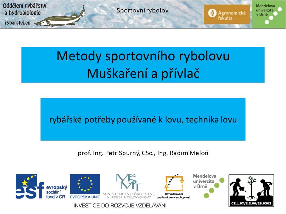 Sportovní rybolov prof.Ing. Petr Spurný, CSc., Ing.