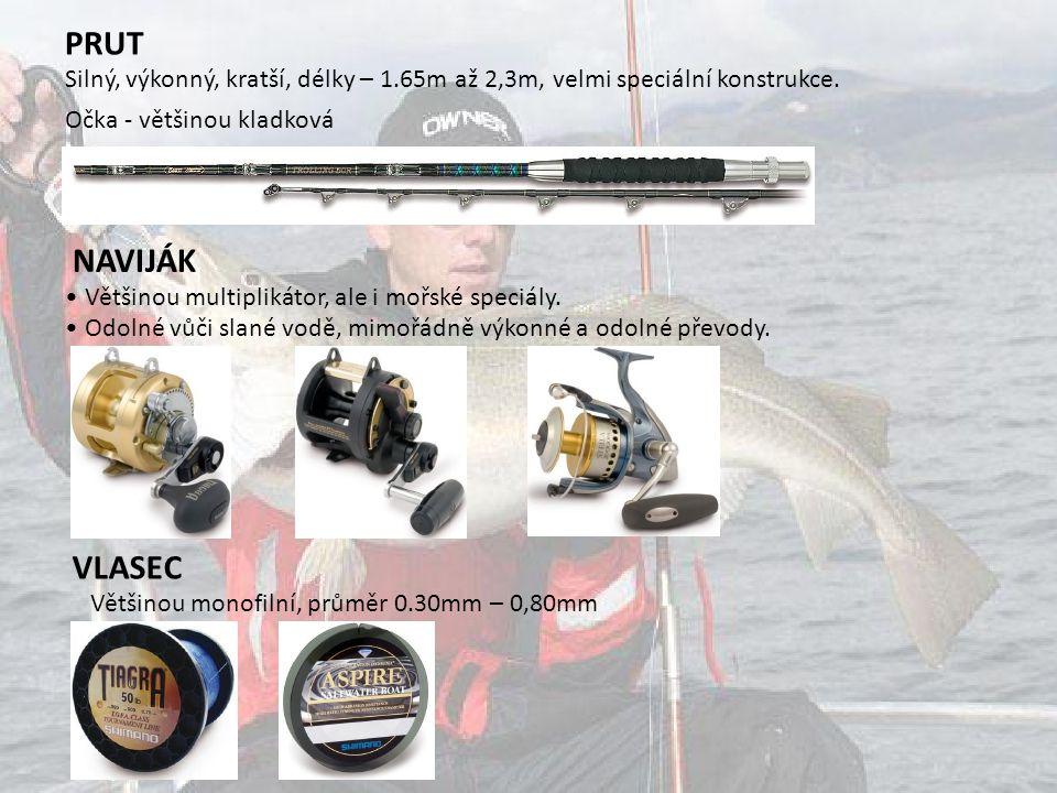PRUT Silný, výkonný, kratší, délky – 1.65m až 2,3m, velmi speciální konstrukce. Očka - většinou kladková NAVIJÁK Většinou multiplikátor, ale i mořské