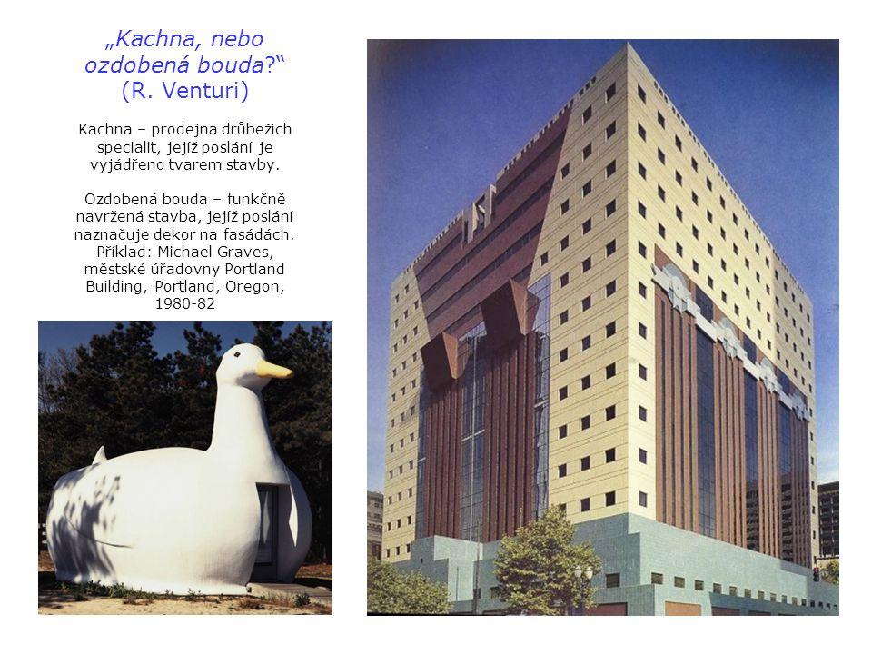 """""""Kachna, nebo ozdobená bouda?"""" (R. Venturi) Kachna – prodejna drůbežích specialit, jejíž poslání je vyjádřeno tvarem stavby. Ozdobená bouda – funkčně"""