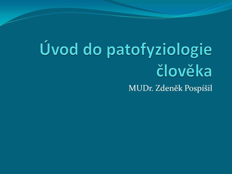 Předmět patofyziolgie Věda,která se zabývá poruchami funkcí organismu jako celku Úloha-postihnout prvotní příčiny nemoci,ale i mechanizmy rozvoje patologického stavu Rozdělení-experimentální a klinická Projevy-premorbidní stavy,stavy rozvinutého onemocnění,fáze uzdravování.