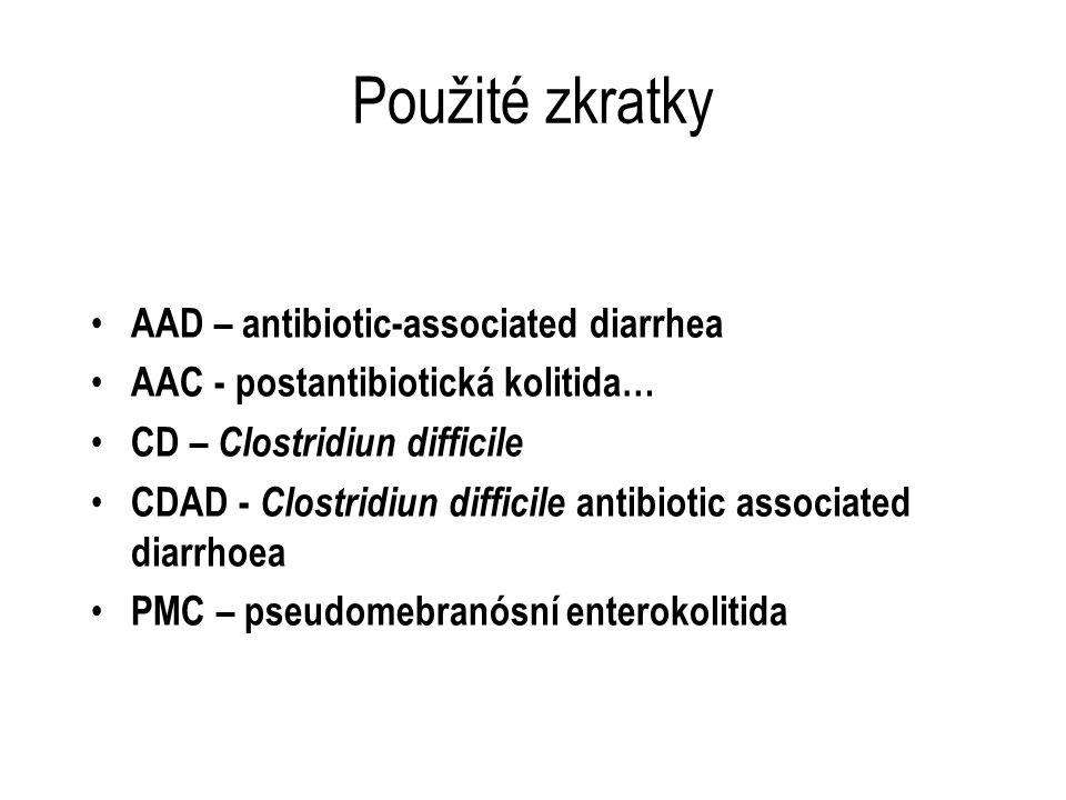 Použité zkratky AAD – antibiotic-associated diarrhea AAC - postantibiotická kolitida… CD – Clostridiun difficile CDAD - Clostridiun difficile antibiot