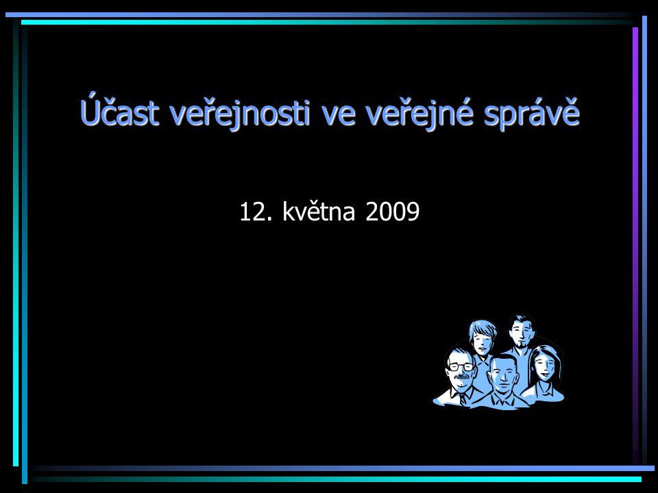 Účast veřejnosti ve veřejné správě 12. května 2009