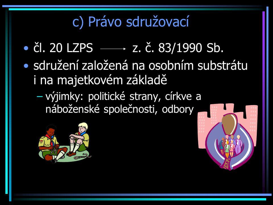 c) Právo sdružovací čl. 20 LZPS z. č. 83/1990 Sb.