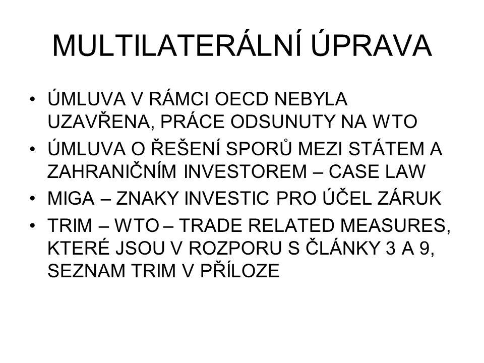 BILATERÁLNÍ ÚPRAVA ZÁKLAD SYSTÉMU SMLOUVY O ZACHÁZENÍ S INVESTICEMI A OCHRANĚ INVESTIC ZVLÁŠTNOST V EU: RÁMCOVÁ V.