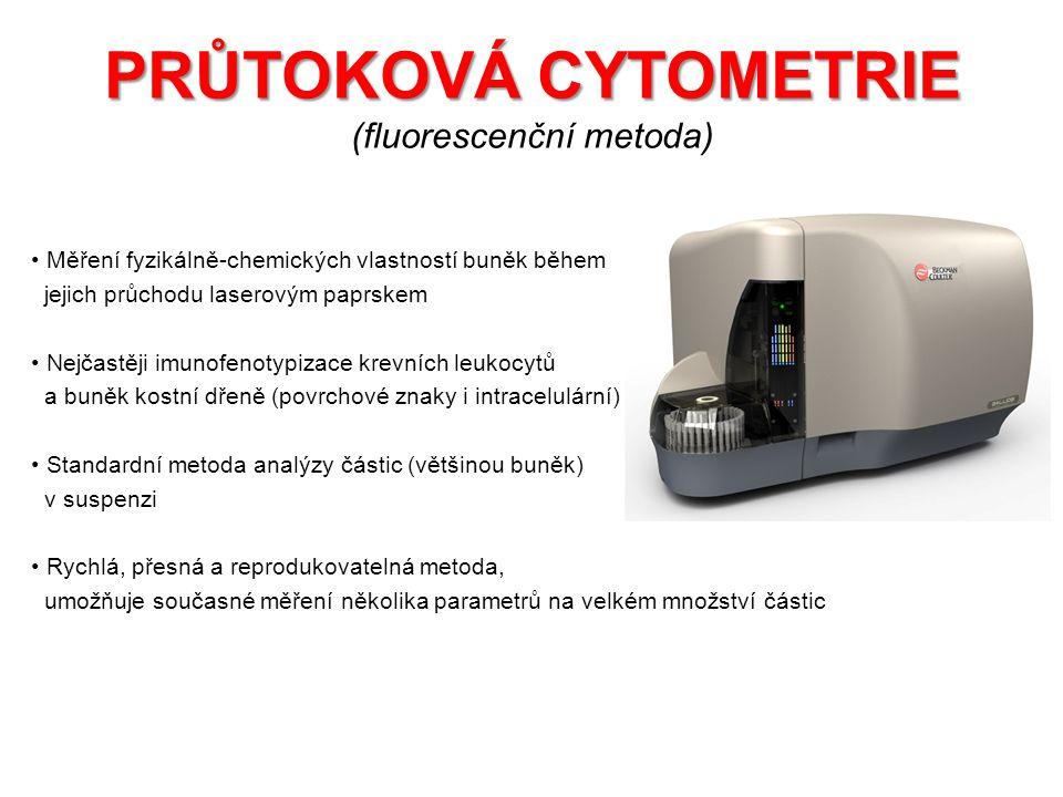 PRŮTOKOVÁ CYTOMETRIE PRŮTOKOVÁ CYTOMETRIE (fluorescenční metoda) Měření fyzikálně-chemických vlastností buněk během jejich průchodu laserovým paprskem