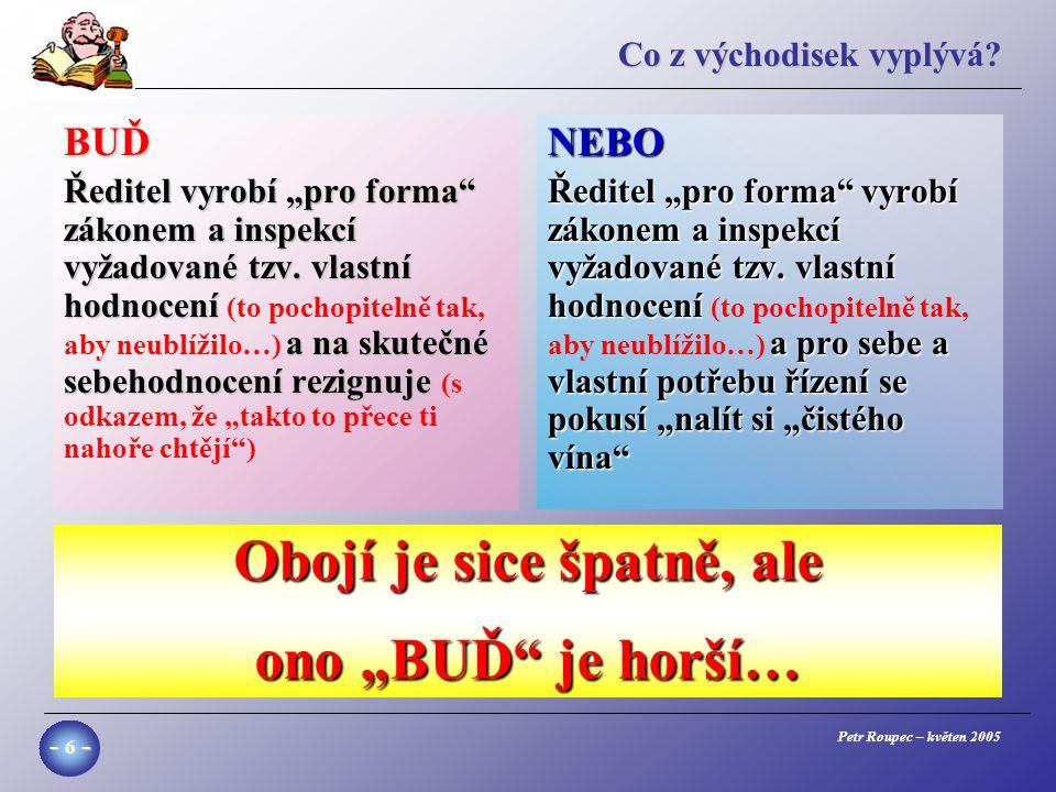 Petr Roupec – květen 2005 - 27 - Příklad rozdílů ve stylu činností učitele