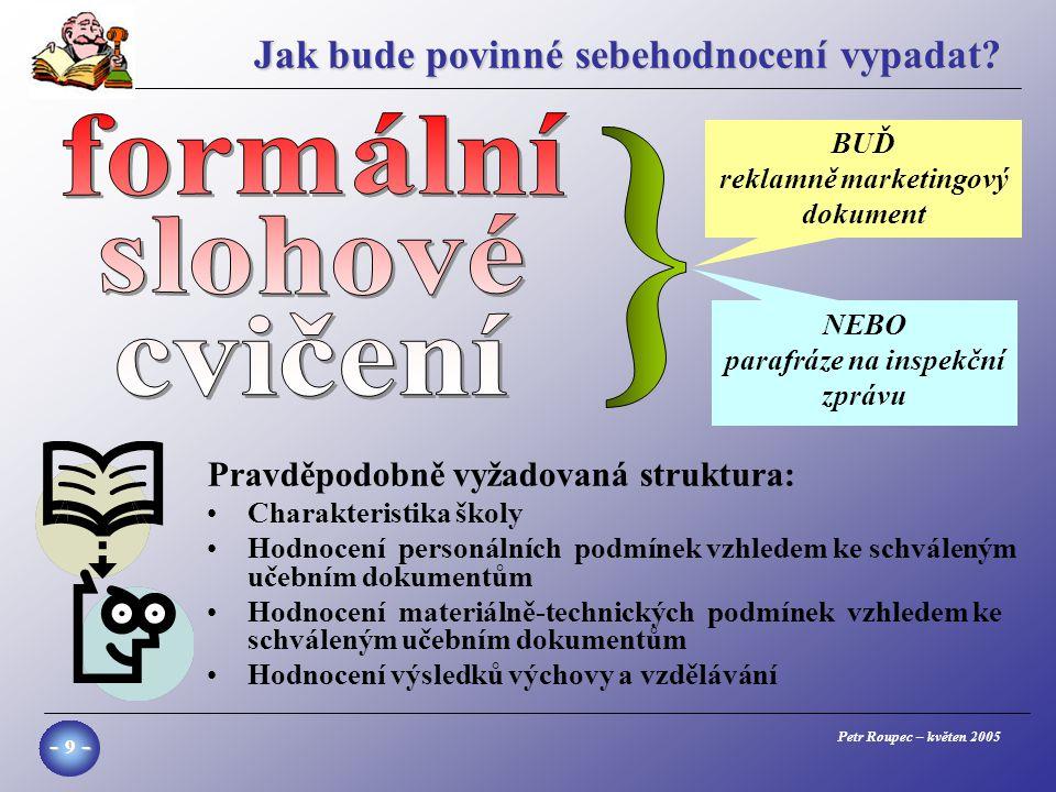 Petr Roupec – květen 2005 - 10 - Komu a čemu to bude k užitku.