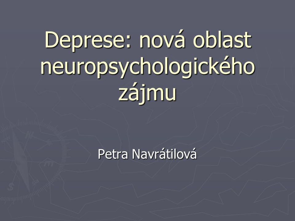 Deprese: nová oblast neuropsychologického zájmu Petra Navrátilová