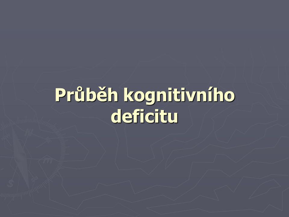 Průběh kognitivního deficitu