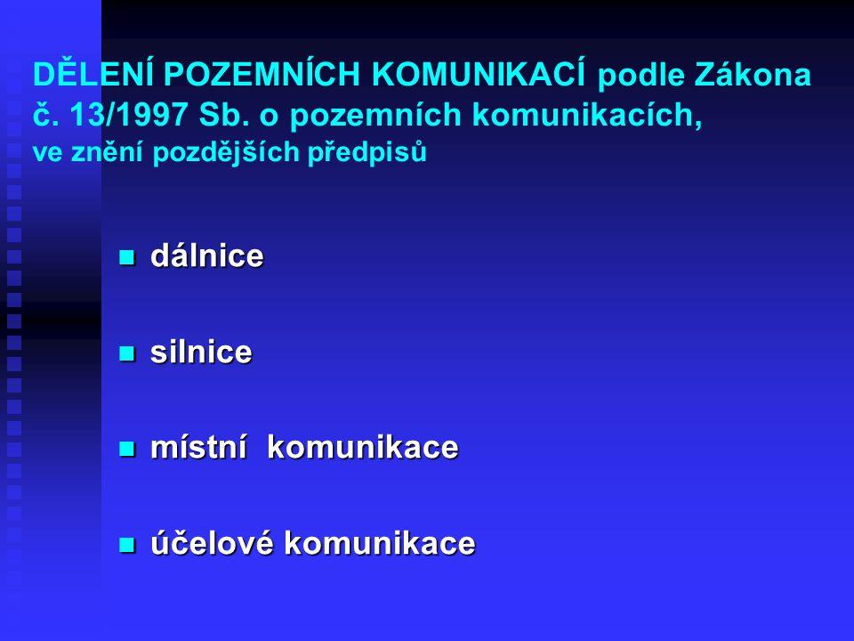 DĚLENÍ POZEMNÍCH KOMUNIKACÍ podle Zákona č.13/1997 Sb.