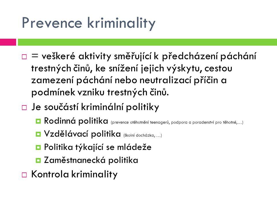 Prevence kriminality  = veškeré aktivity směřující k předcházení páchání trestných činů, ke snížení jejich výskytu, cestou zamezení páchání nebo neut