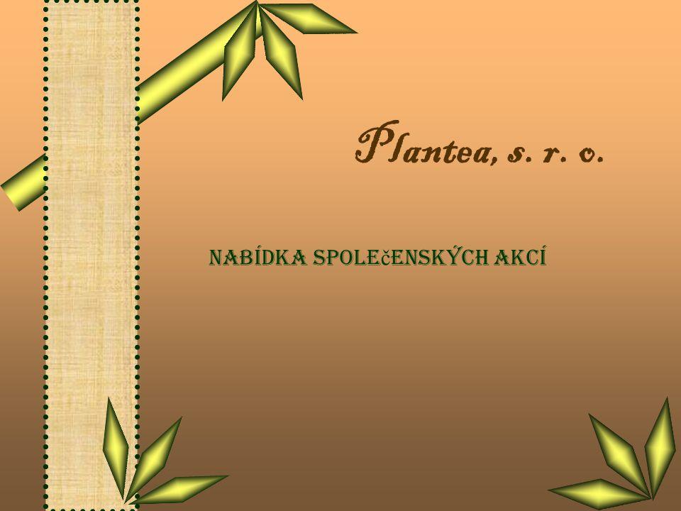 Plantea Nabídka spole č enských akcí Plantea, s. r. o.