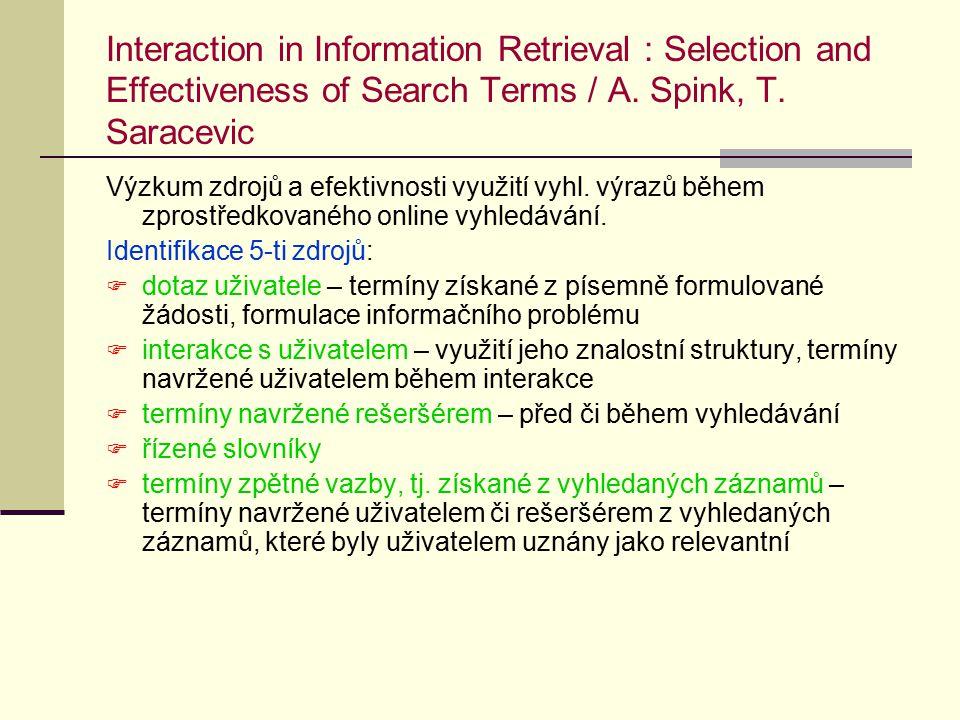 Věcné vyhledávání/subject searching Dva způsoby:  pomocí pořádacích znaků/prvků věcných sj – deskriptorů, předmětových hesel, klasifikačních znaků  pomocí přirozeného jazyka  V praxi se doporučuje kombinovat vyhledávání pomocí přirozeného jazyka i pomocí věcného SJ – obojí v konkrétních případech přispívá ke zlepšení přesnosti a úplnosti