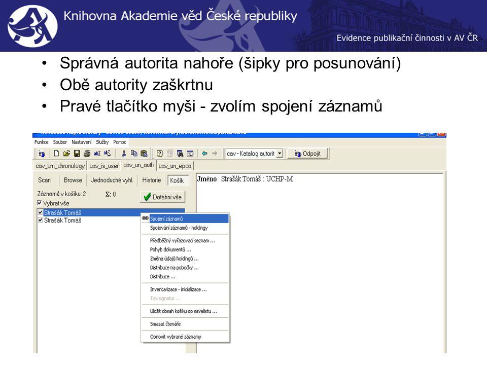 Správná autorita nahoře (šipky pro posunování) Obě autority zaškrtnu Pravé tlačítko myši - zvolím spojení záznamů