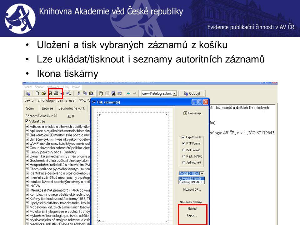 Uložení a tisk vybraných záznamů z košíku Lze ukládat/tisknout i seznamy autoritních záznamů Ikona tiskárny