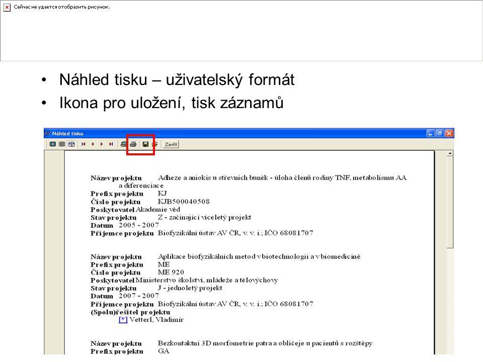 Náhled tisku – uživatelský formát Ikona pro uložení, tisk záznamů