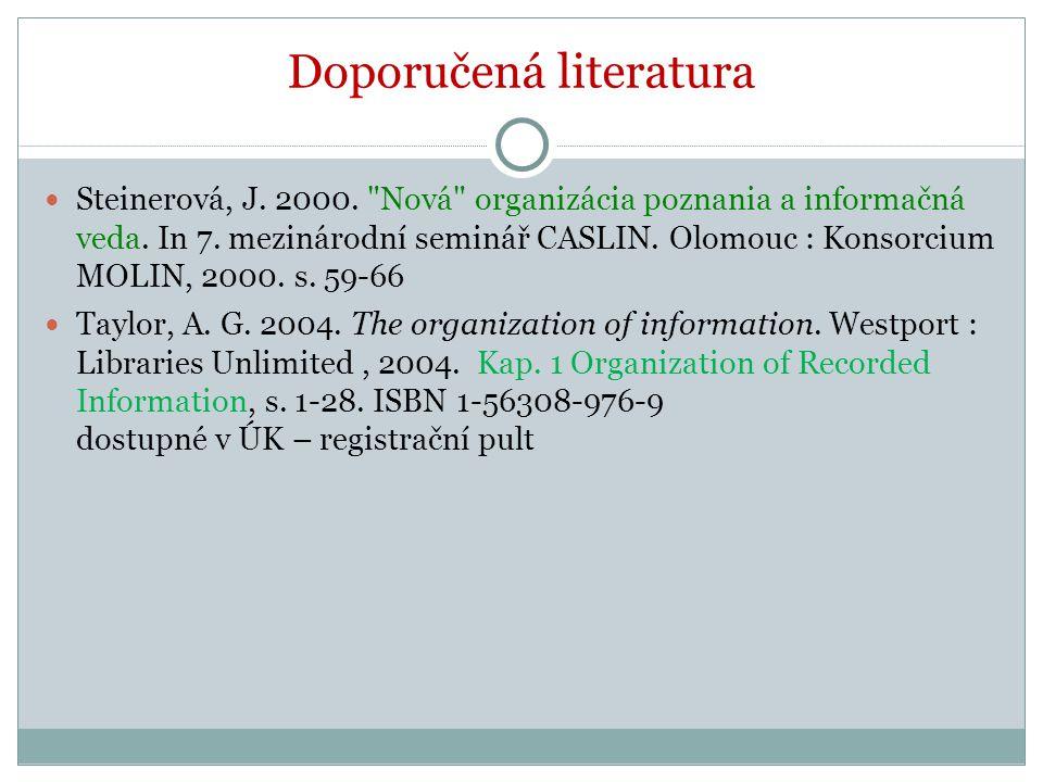 Doporučená literatura Steinerová, J. 2000.