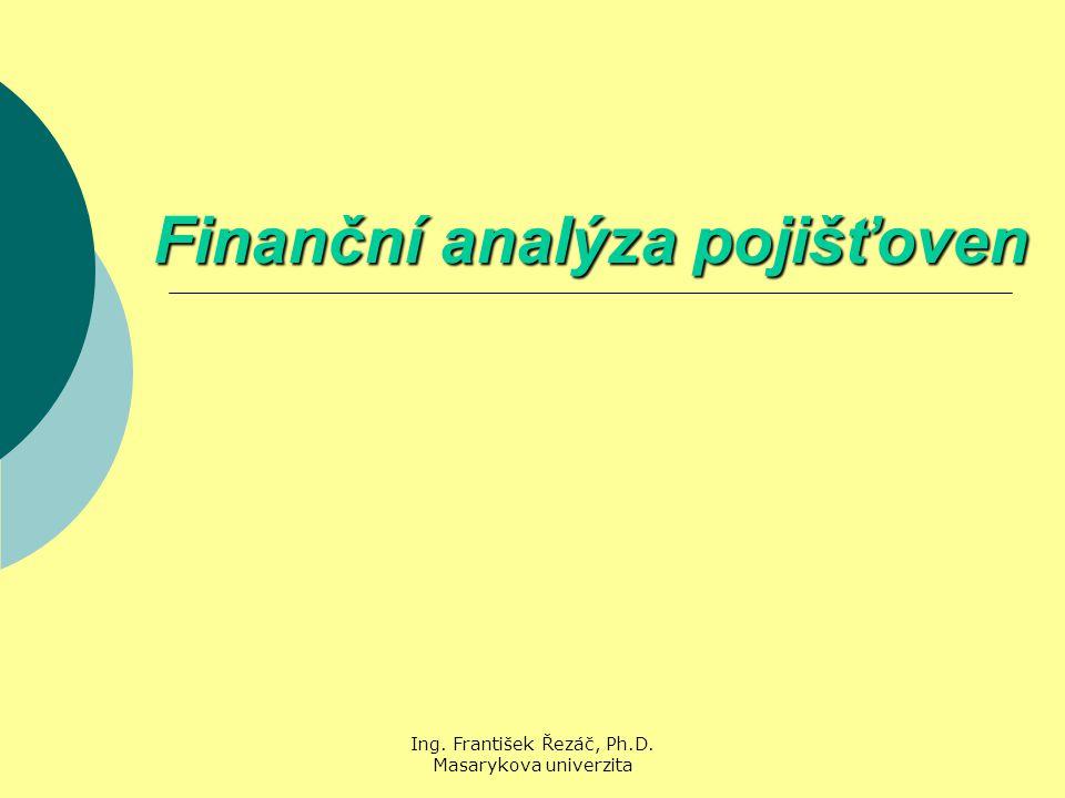 Ing. František Řezáč, Ph.D. Masarykova univerzita Finanční analýza pojišťoven