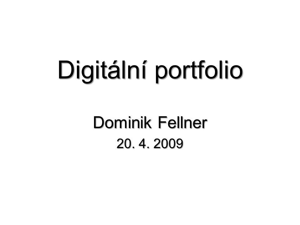 Digitální portfolio Dominik Fellner 20. 4. 2009