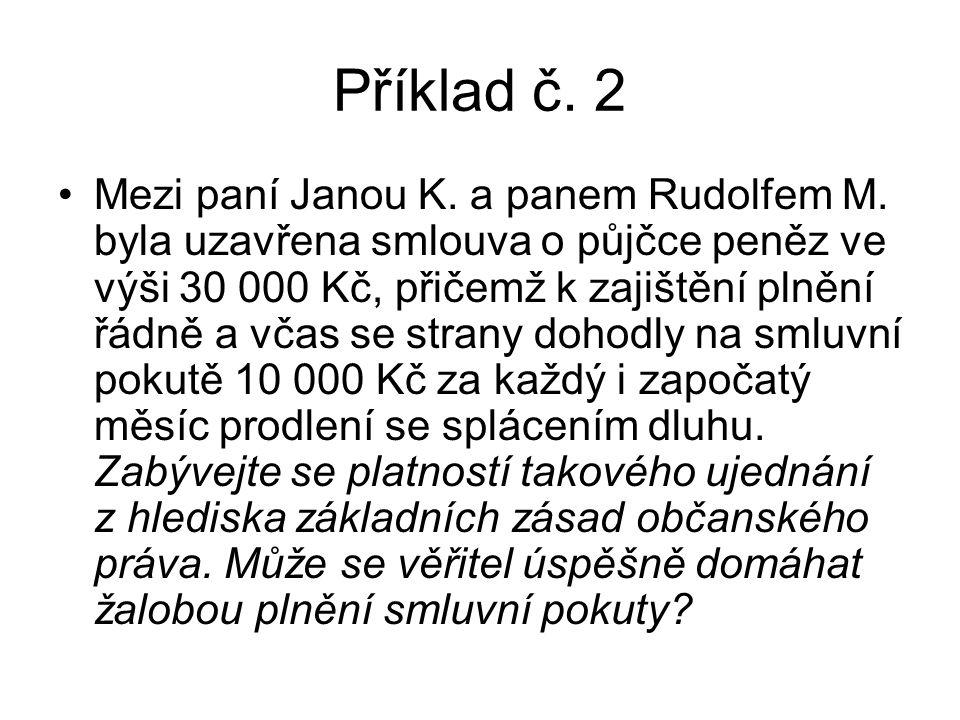 Příklad č. 2 Mezi paní Janou K. a panem Rudolfem M.