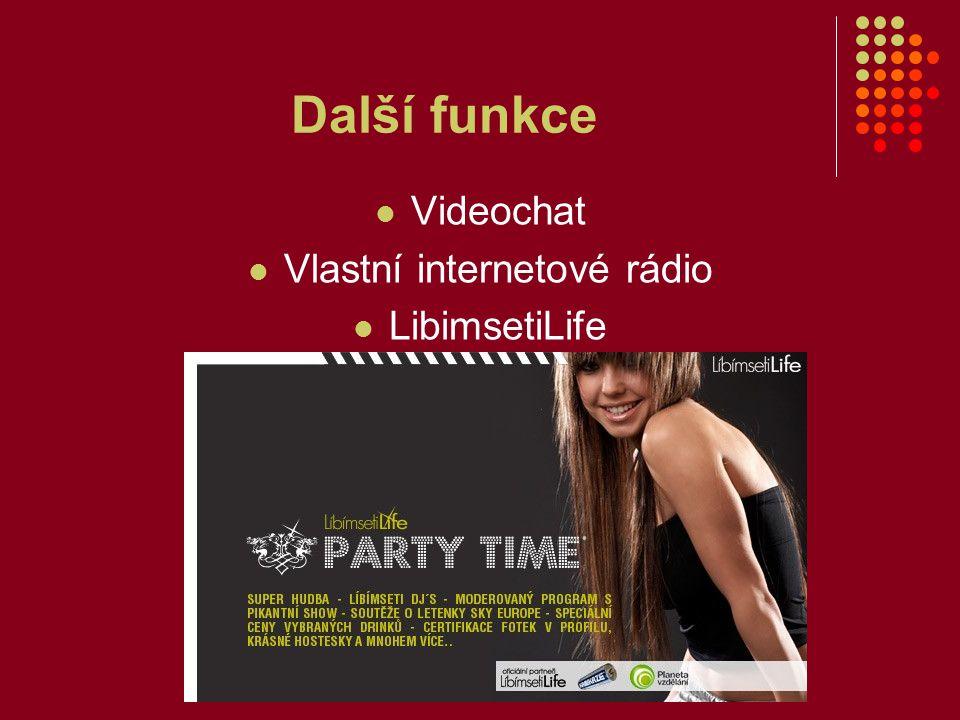 Další funkce Videochat Vlastní internetové rádio LibimsetiLife