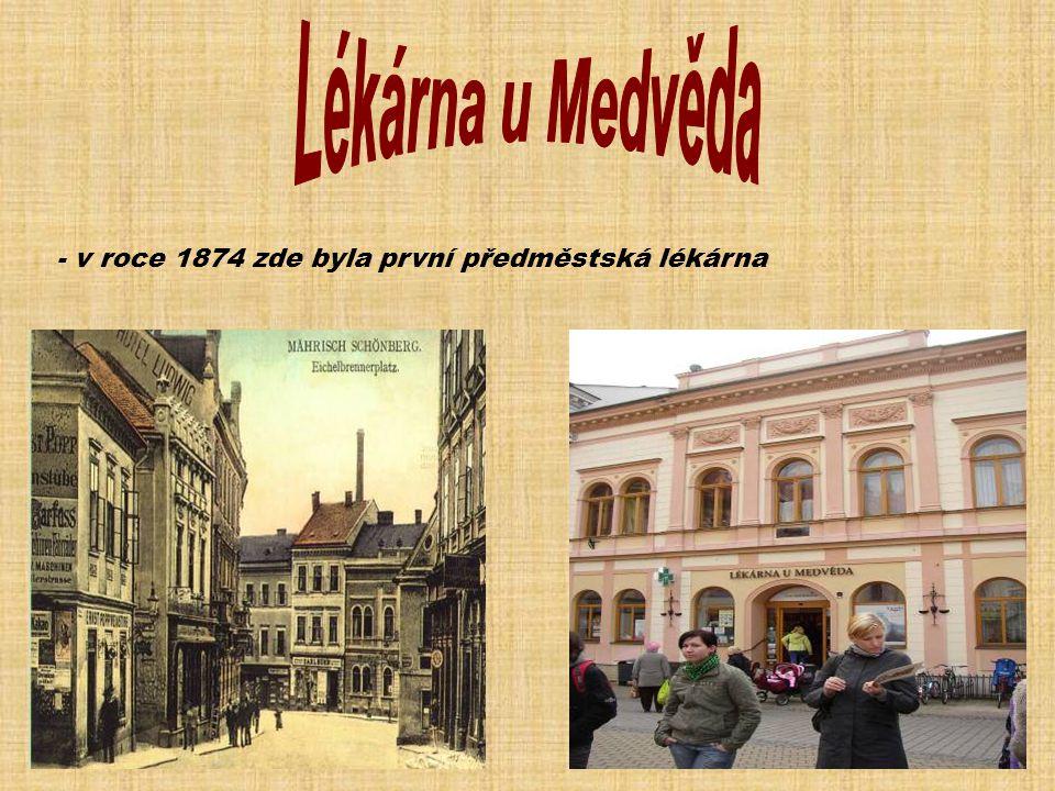 - v roce 1874 zde byla první předměstská lékárna