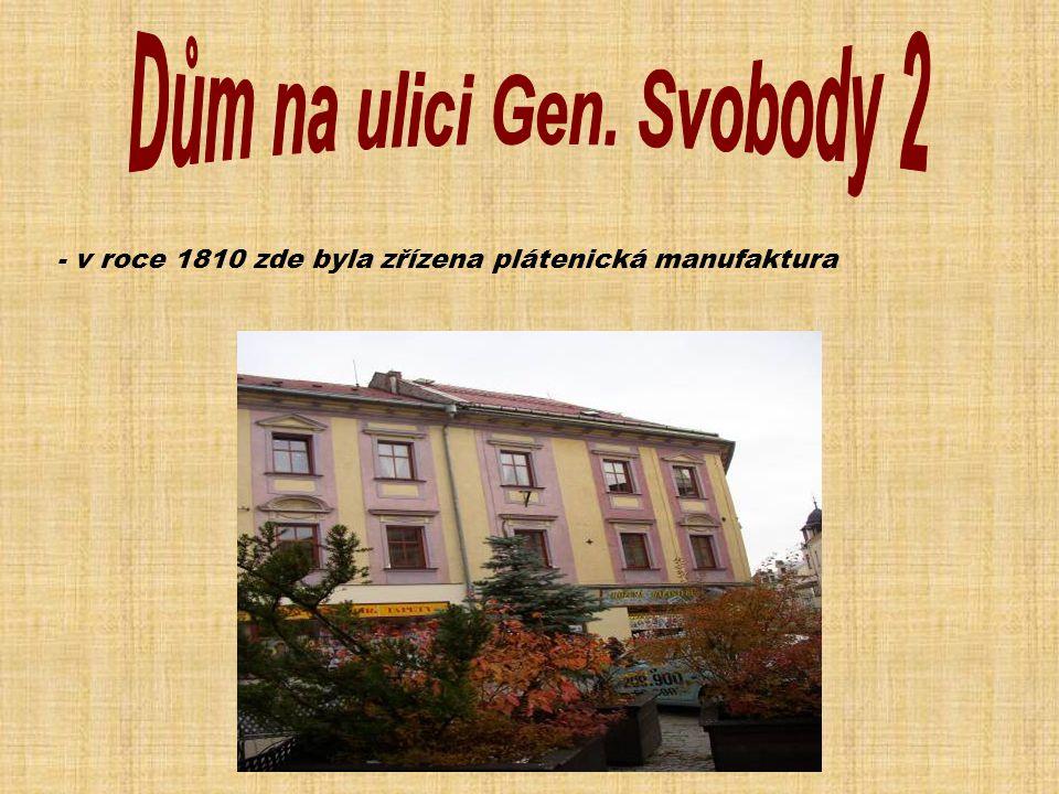 - v roce 1810 zde byla zřízena plátenická manufaktura