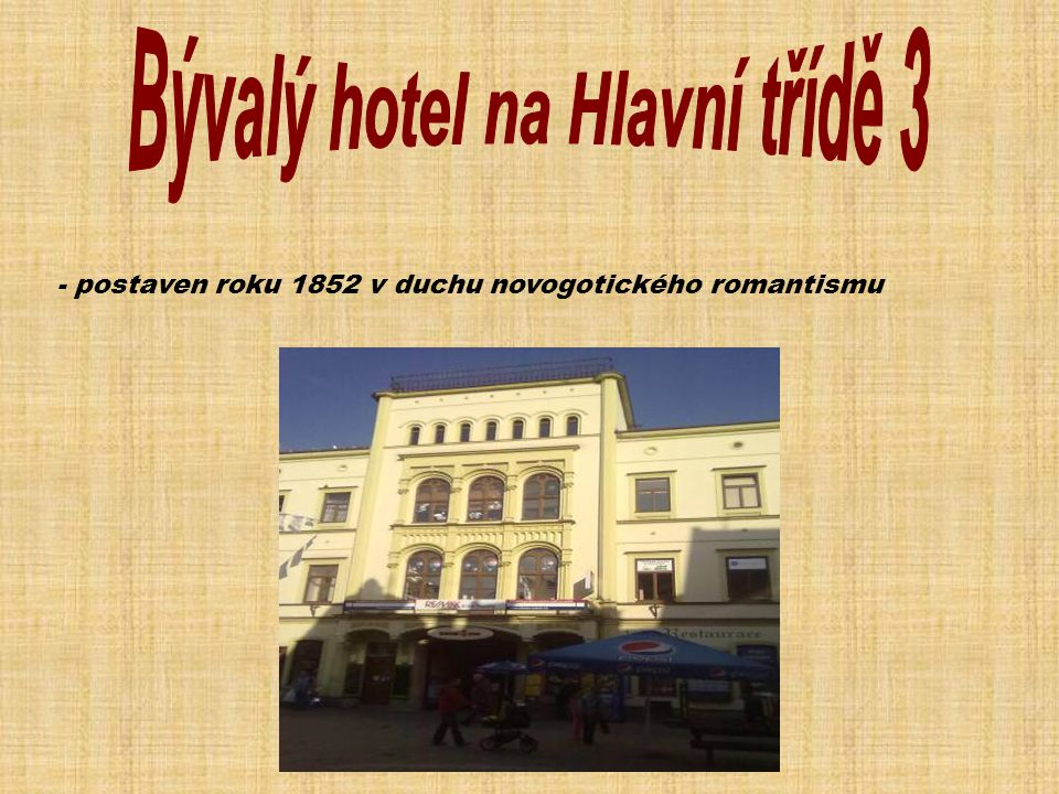 - postaven roku 1852 v duchu novogotického romantismu