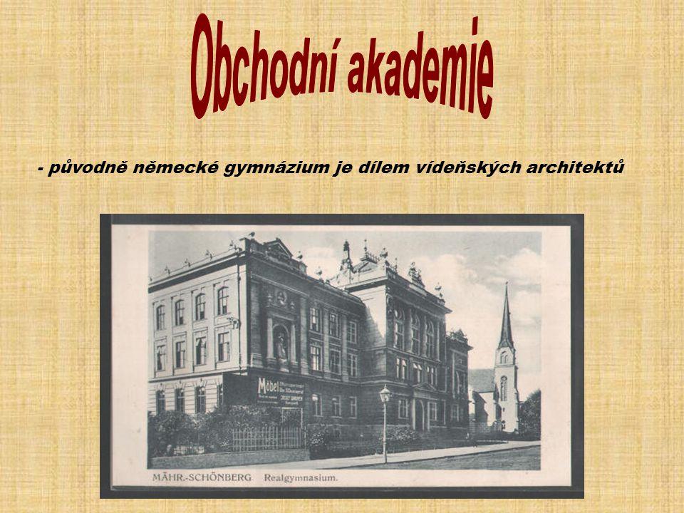 - původně německé gymnázium je dílem vídeňských architektů